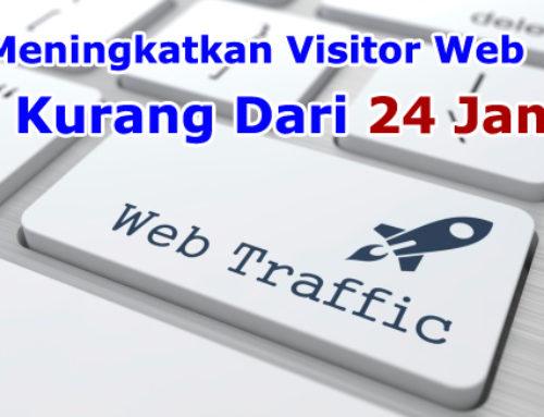 Cara Meningkatkan Visitor Website Super Cepat < 24 Jam